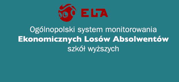 Ogólnopolski sytem monitorowania ekonomicznych losów absolwentów uczelni jest już dostępny. Zapraszamy na stronęhttp://ela.nauka.gov.pl